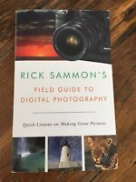 Rick Sammons Field Guide to Digital Photography