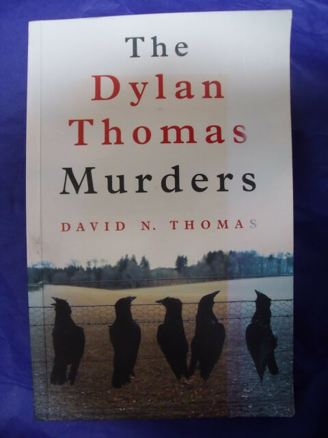 THE DYLAN THOMAS MURDERS David N Thomas