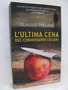 LIBRO-COME-NUOVO-034-L-039-ULTIMA-CENA-DEL-COMMISSARIO-LUCIANI-034-DI-CLAUDIO-PAGLIERI