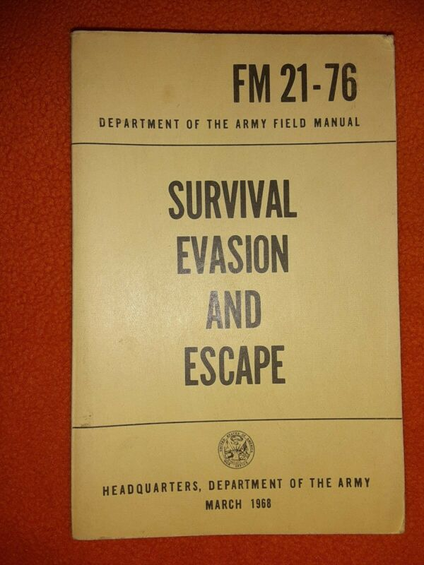 Department Of The Army Manual Survival Evasion And Escape FM 21-76 March 1968
