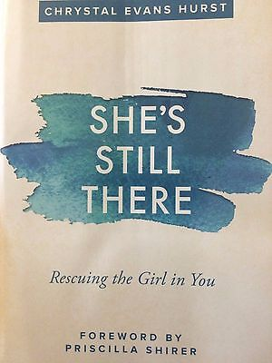 Shes Still There   Rescuing The Girl In You By Chrystal Evans Hurst
