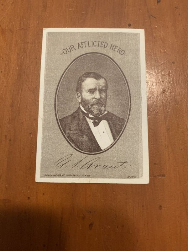 U.S. Grant Our Afflicted Hero Union Pacific Tea Co. Victorian Trade Card