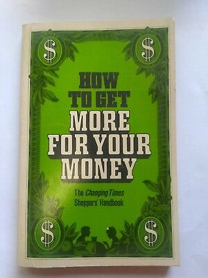 HOW TO GET MORE FOR YOUR MONEY - EDITED BY KEVIN MCCORMALLY - 1981 - PAPERBACK (How To Get More Money)