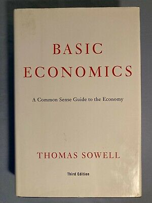 Basic Economics : A Common Sense Guide to the Economy by Thomas Sowell, 3rd ed.