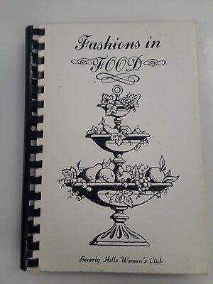 Fashions in food by Beverly hills women's club cookbook Vtg