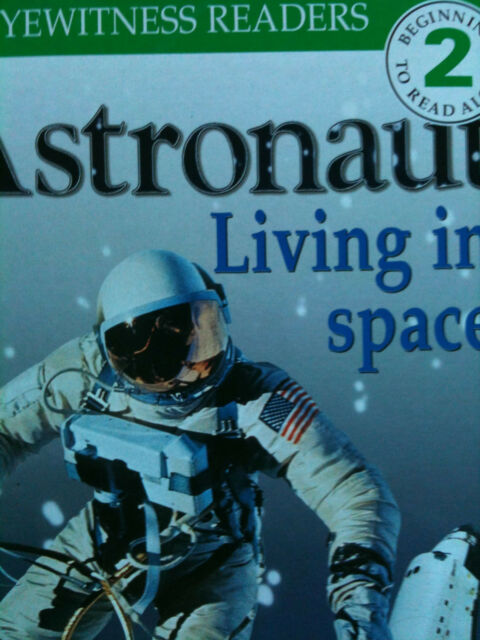 Astronaut Living in Space: Kate Hayden DK EYEWITNESS READERS LEVEL 2 BEGINNER