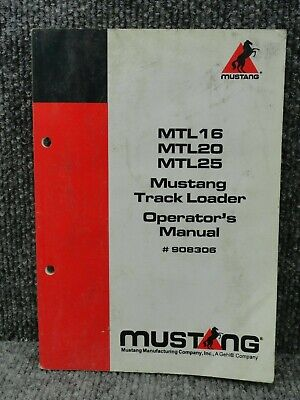 Oem Factory Mustang Mtl16 Mtl20 Mtl25 Track Skid Steer Loader Operators Manual