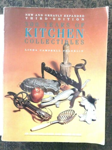 Three Hundred Years of Kitchen Collectibles SIGNED Book by Linda C. Franklin