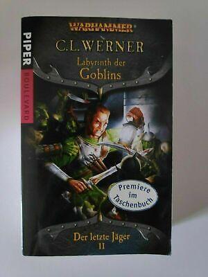 Der letzte Jäger - 02 - Labyrinth der Goblins | C. L. Werner | Warhammer