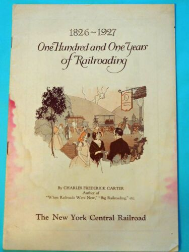 1826-1927 ONE HUNDRED AND ONE YEARS OF RAILROADING - NEW YORK CENTRAL RAILROAD
