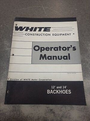 White Construction Equipment 12 And 14 Backhoes Operators Manual W432549