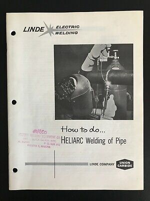 How To Do Heliarc Welding Of A Pipe - Linde Electric Welding Instructions