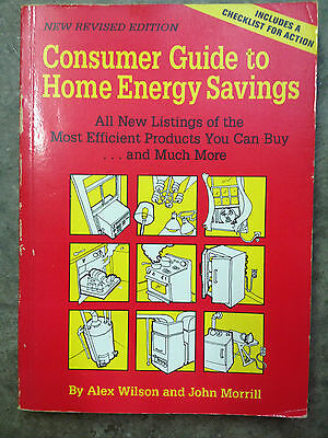 Consumer Guide To Home Energy Savings By Wilson   Morrill  1991  Paperback  2409