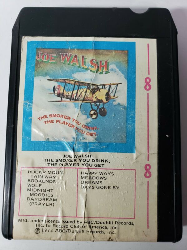 """JOE WALSH """"The Smoker You Drink The Player You Get"""" 8 Track"""
