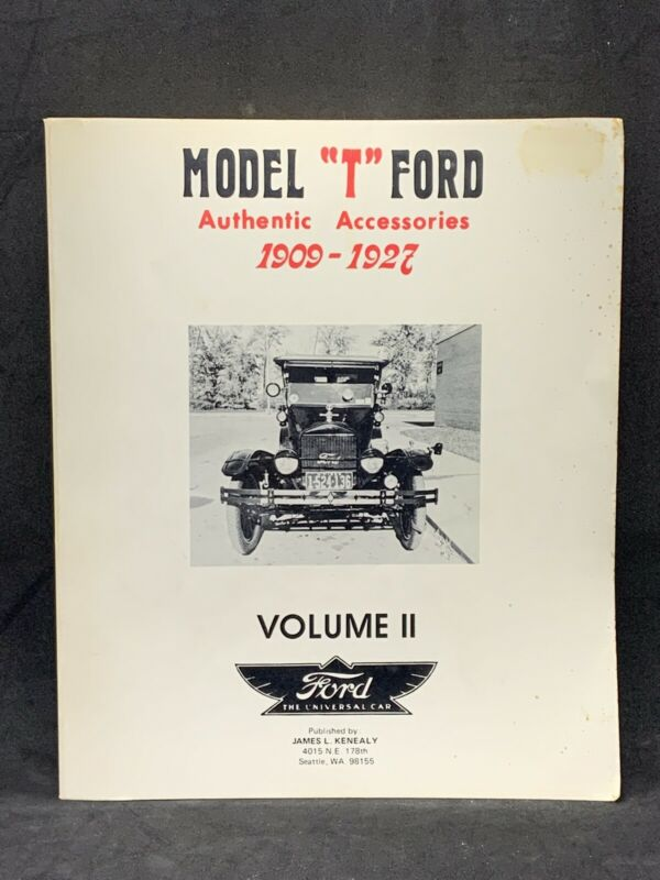 Model  T  Ford Authentic Accessories     1909 - 1927 Volume II