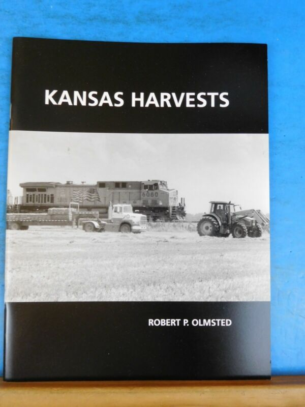 Kansas Harvest by Robert P Olmsted Soft Cover