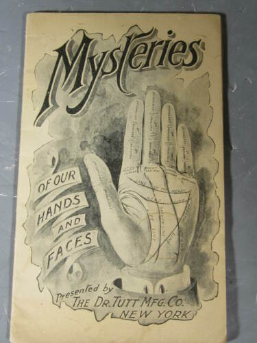 1906 DR TUTT MFG MYSTERIES OF OUR HANDS FACE PALM READING QUACK MEDICINE BOOK