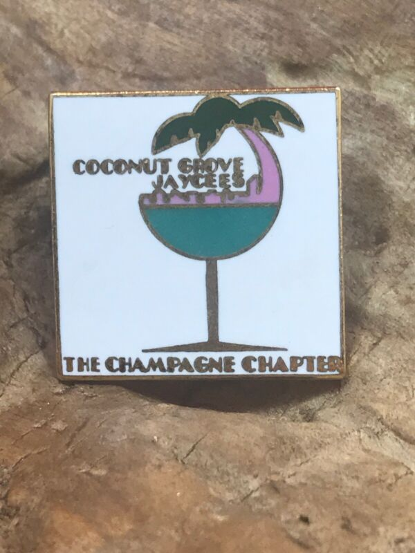 """VINTAGE """" COCONUT GROVE, THE CHAMPAGNE CHAPTER"""" JAYCEES PIN"""