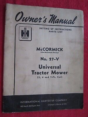 Ih Mccormick No. 27-v Universal Sickle Bar Mower Owners Setup Parts Manual