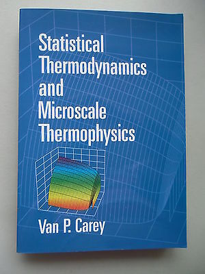 Statistical Thermodynamics and Microscale Thermophysics 1999