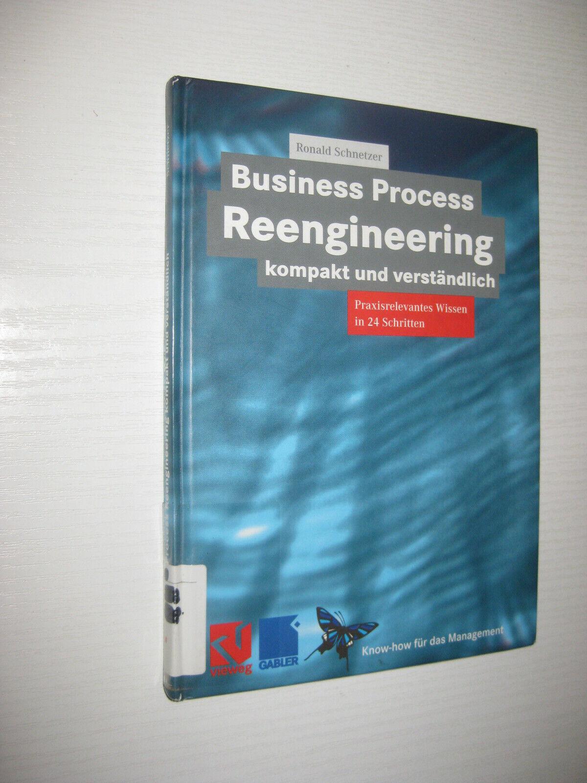 Business Process Reengineering kompakt und verständlich von Roland Schnetzer