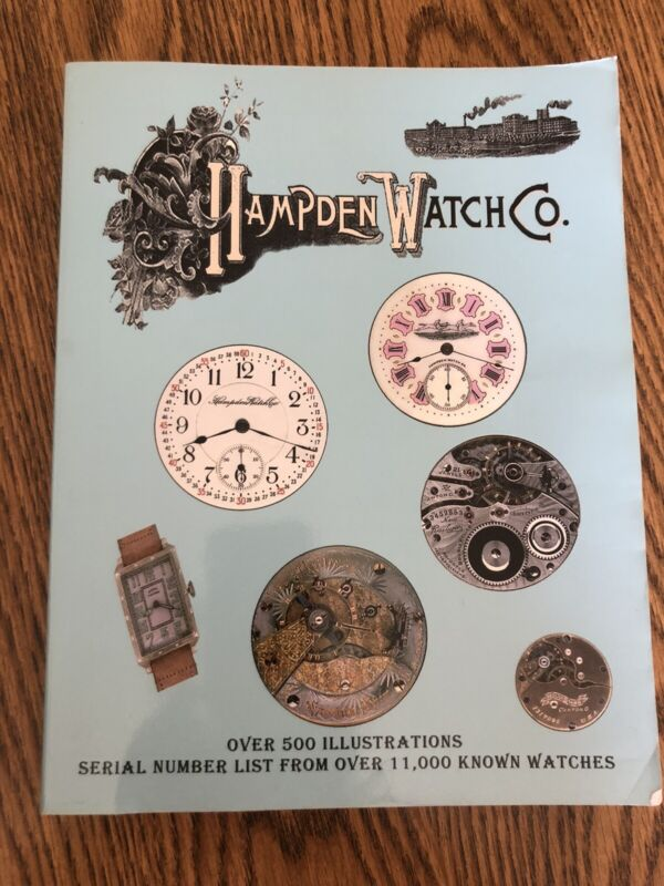 Hampden Watch Co. Pocket Watch Catalog Serial Numbers/Illustrations- 1st Edition