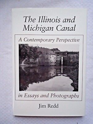 The Illinois and Michigan Canal : A Contemporary Perspective in Essays and Photo ()
