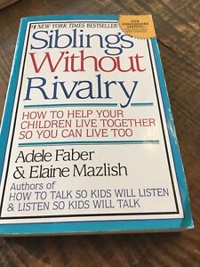 Siblings without rivalry by Adele Faber