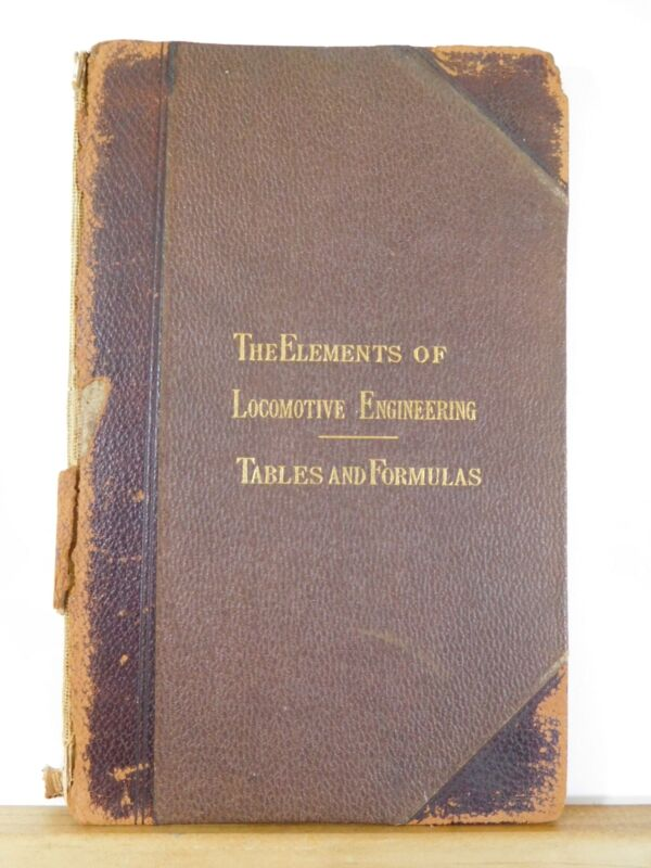 Elements of Locomotive Engineering Tables and Formulas Vol 4 1897 HC