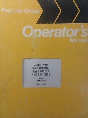 IH Pay Line International 250A Pay Tractor Pay Loader Pay Backhoe Owners Manual