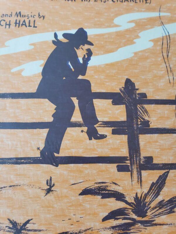 THE COWBOY SERENADE 1941 * SMOKING MY LAST CIGARETTE * MUSIC & ARTWORK SHEET