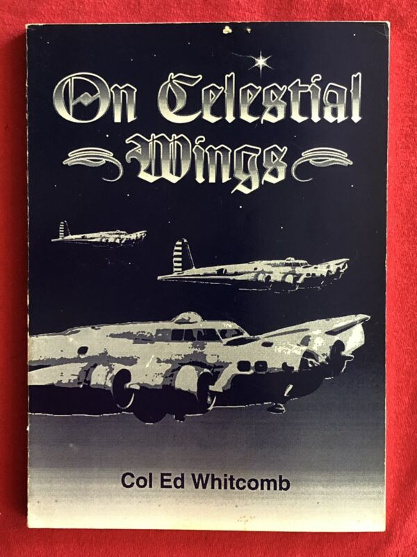ON CELESTIAL WINGS-WHITCOMB-SIGNED-PRESENTED TO U. OF MIAMI-VERY RARE