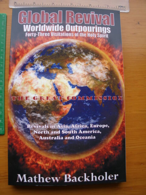 Global Revival - Worldwide Outpourings Mathew Backholer forty-three visitations