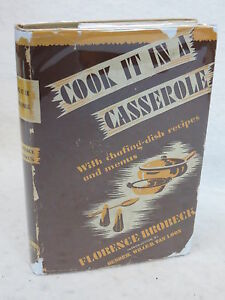 Florence-Brobeck-COOK-IT-IN-A-CASSEROLE-M-Barrows-Co-NY-c-1943-HC-DJ