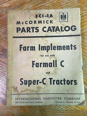 International Harvester Mccormick Parts Catalog Fci-1a Farmall C Super Tractor