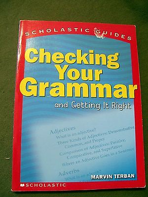 Scholastic Guides  Checking Your Grammar By Marvin Terban  2002  Paperback