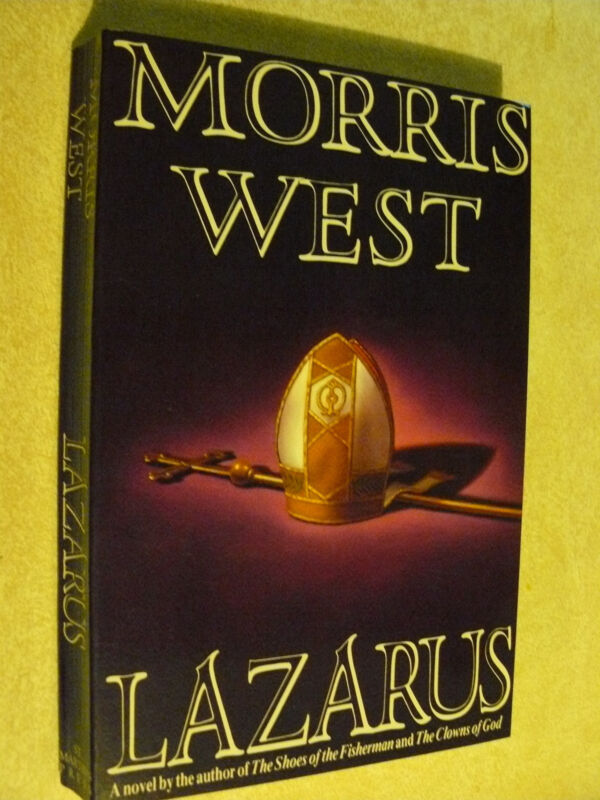 LAZARUS BY MORRIS WEST - A NOVEL OF The shoes of the Fisherman & clowns of God