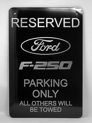 """Ford F250 Parking Sign Diamond Etched on 12"""" X 18"""" Aluminum Gloss Black"""