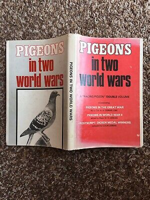 Good - Pigeons in Two World Wars - a 'Racing Pigeon' double volume incorporating