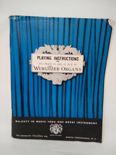 Wurlitzer Organ Playing Instructions for Models 25, 25G, 21, 20, & 50