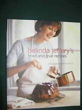 COOKBOOK - BELINDA JEFFERY'S TRIED AND TRUE RECIPES Kensington Eastern Suburbs Preview