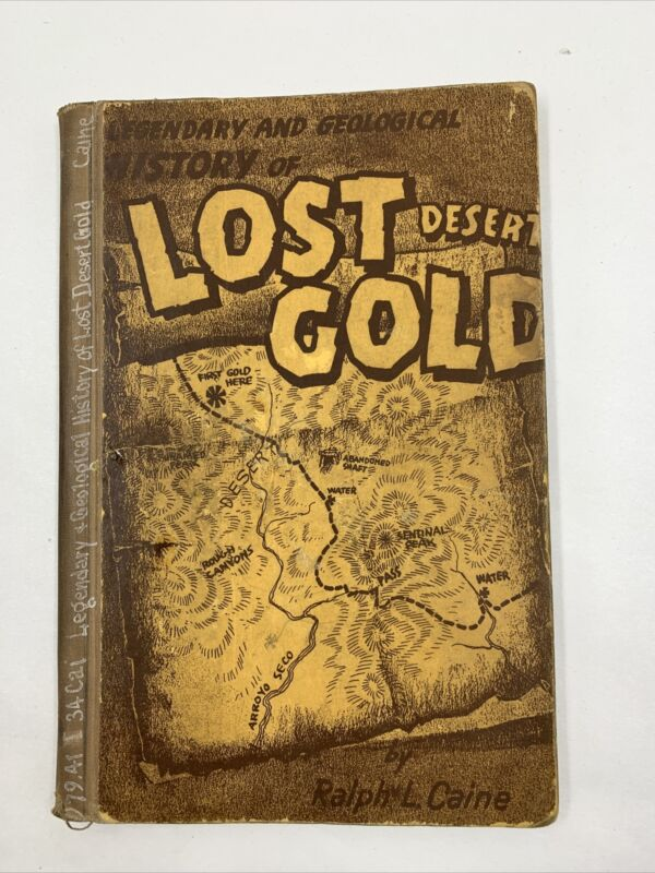 1951 Legendary and Geological History of Lost Desert Gold