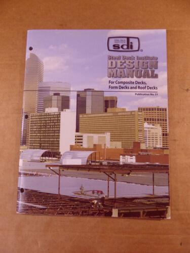SDI Design Manual for Composite Decks, Form Decks and Roof Decks, Pub. 31, 2007