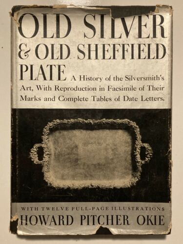 Old Silver & Old Sheffield Plate A History Silversmith