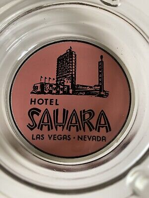 Vintage SAHARA HOTEL Casino ASHTRAY Las Vegas Nevada, Glass, Advertising