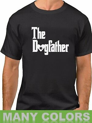 The DogFather T-Shirt  Dog Dad Pet Lover Gift Ideas Fathers Day Tee Daddy Shirt