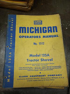 Clark Michigan Model 125 A Tractor Shovel Operators Manual No. 1512