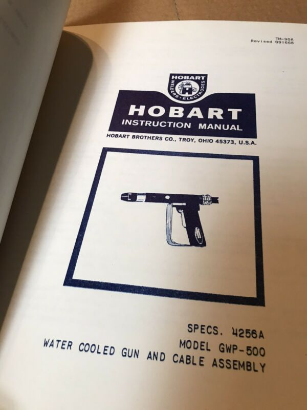 Hobart GWP-500 Water Cooled Gun And Cable Instruction And Parts Manual Welding