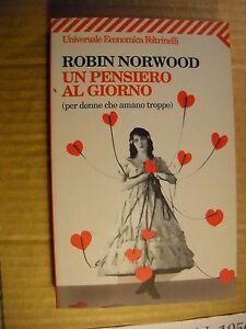 LIBRO-UN-PENSIERO-AL-GIORNO-R-NORWOOD-FELTRINELLI-2002-NUOVO-MA