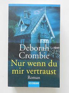 Deborah Crombie Nur wenn du mir vertraust Roman Krimi Goldmann Verlag - Laxenburg, Österreich - Widerrufsbelehrung Widerrufsrecht Sie haben das Recht, binnen eines Monats ohne Angabe von Gründen diesen Vertrag zu widerrufen. Die Widerrufsfrist beträgt einen Monat ab dem Tag an dem Sie oder ein von Ihnen benannter Dritter,  - Laxenburg, Österreich